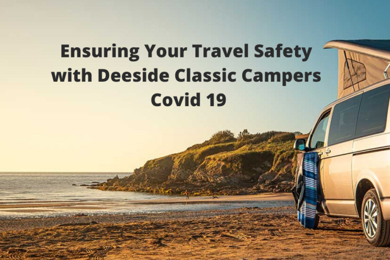 Covid 19 Policy Deeside Classic Campers VW Campervan hire